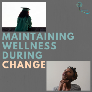 Maintaining Wellness in Times of Change